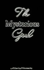 The Mysterious Girl by PrincessJoyyy