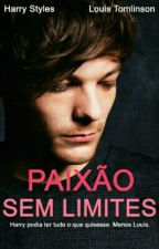 Paixão Sem Limites || Larry Stylinson (book 1) by larry2ghosts