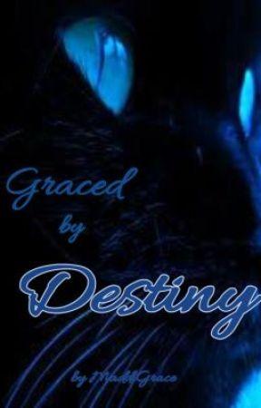 Graced by Destiny by MaddiGrace