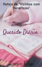 Querido Diário, #wattys2017 by laurenmendess