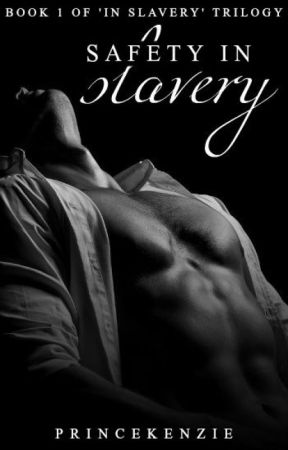 Safety In Slavery by PrinceKenzie
