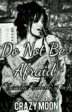 Do not be afraid (Camila Cabello & TU) Gp by Dayana027