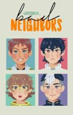 Bad Neighbords [Voltron] by -GhostQueen_