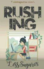 RUSHING by Lesssugar18