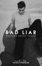 bad liar | g. by rosesyndrome