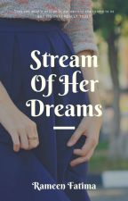 Stream Of Her Dreams​ by rameenfatima190