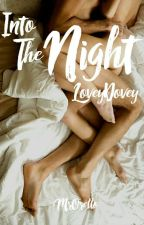Into The Night | Lovey Dovey by MrOrello