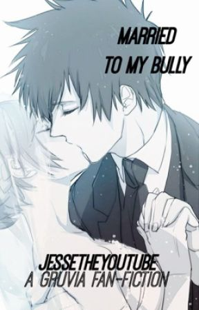 Married To My Bully by JesseTyFanFic