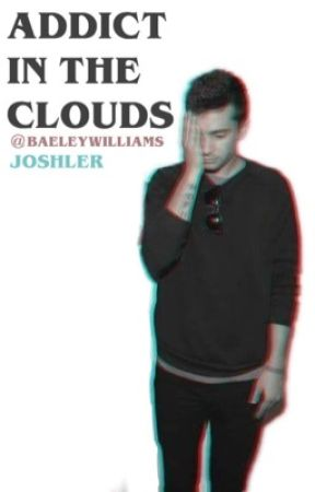 Addict In The Clouds (Joshler) by baeleywilliams