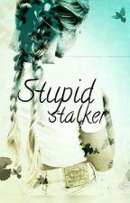 ~Stupid stalker~ by Pandasis32
