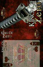 King of Zero by FuraZaoldyeck