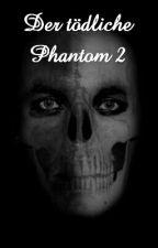 Der tödliche Phantom 2 by Schatten29