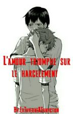 L'amour Triomphe Sur Le Harcèlement (Kagehina) by LaTaverneAFanfiction