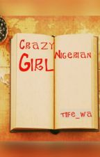 diary of a crazy Nigerian girl by tiife_wa