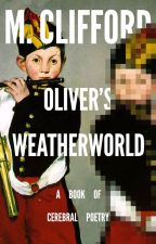 Oliver's Weatherworld {Poetry} by MCliffordAuthor