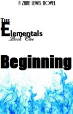 The Elementals Book One: Beginning [On Hold] by ZMLewis