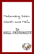 malanding teen clash and me . . .in Hell University by Hei_Me