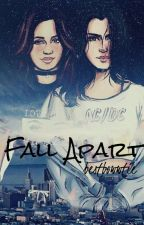 Fall Apart | Camren by bestbowwtie