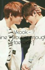 Be Mine? |•vkook [ Kth + Jjk ] by narinshii_88