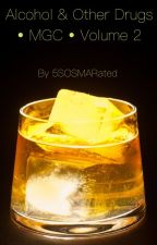 Alcohol & Other Drugs - MGC - Volume 2 by 5SOSMARated