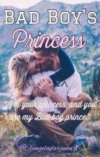Bad Boy's Princess  ✔️ by Angelaaaaaxxx