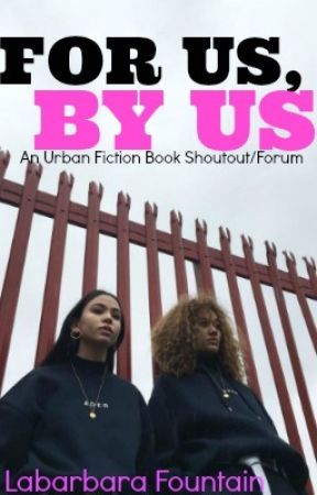 For Us, By Us. An Urban Book shoutout/forum. by OmgitsLucy_