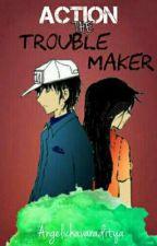 Action The Troublemaker by angelichavaraditya