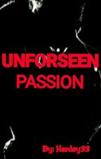 Unforseen Passion  by Amazingwriter33