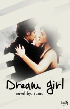 Dream Girl (Completed) by The_Specs_Girl