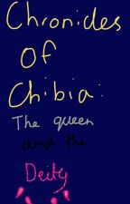 Chronicles of Chibia: The Queen and the deity (rp) by 000goz