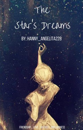 The Star's Dreams (ON HOLD) by hanny_angelita228