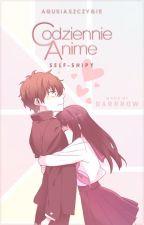 Codziennie Anime ~ Self-ships od Agusi by AgusiaSzczygie