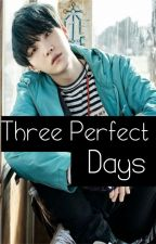 Three Perfect Days by clffstnza