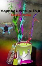 Cogitando o Vermelho Ideal by carolinefactum