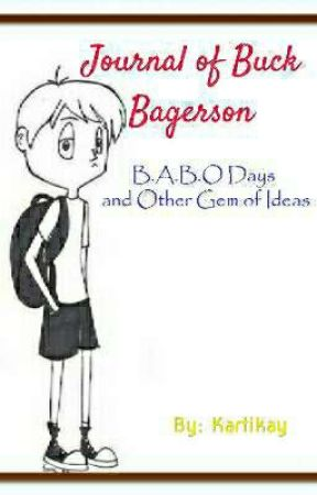 The Journal of Buck Bagerson : the B.A.B.O days and other gem of ideas by Kartikay1208
