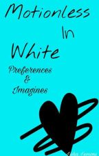 Motionless in White Preferences And Imagines (DISCONTINUED) by Lisha_Lemons