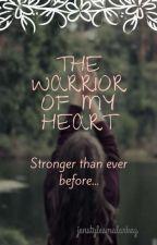 The Warrior of my Heart by jenstylesmalarkey