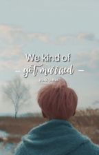 We Kind Of Got Married || BTS Jimin by lorentime