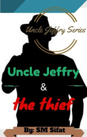 Uncle Jeffry & the thief by i_write_mystery