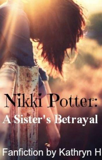 Nikki Potter: A Sister's Betrayal