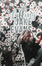 Falling For Jake Evans (Spin off to MPWMP) by XxMiss_SummerxX