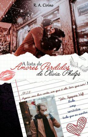 A Lista de Amores Perdidos de Olivia Phelps by R_A_Cirino
