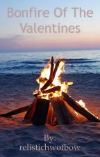 Bonfire of the Valentines by relistichwofbow