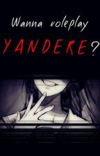 [Wanna roleplay YANDERE?] by Honneko