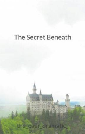 The Secret Beneath by the_over_dramatic_