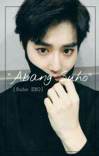 Abang Suho: EXO [private]✔ by raracomeau