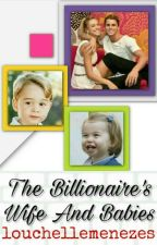 The Billionaire's Wife And Babies by louchellemenezes