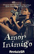 Amor Inimigo 🎶 by AnnLuizSA