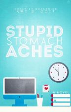 Stupid Stomach Aches by DancerinDisguise
