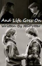 And Life Goes On. You Really Don't Want To Know (A Harry Potter FF) by HGPotter